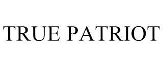 TRUE PATRIOT trademark