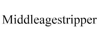 MIDDLEAGESTRIPPER trademark