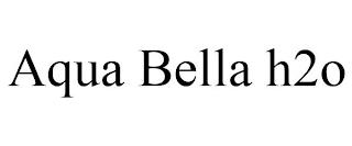 AQUA BELLA H2O trademark