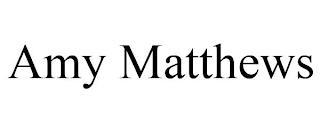 AMY MATTHEWS trademark