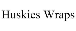 HUSKIES WRAPS trademark
