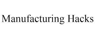 MANUFACTURING HACKS trademark