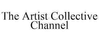 THE ARTIST COLLECTIVE CHANNEL trademark
