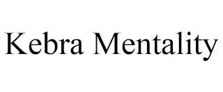 KEBRA MENTALITY trademark