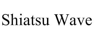SHIATSU WAVE trademark