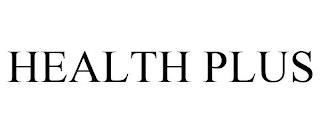 HEALTH PLUS trademark