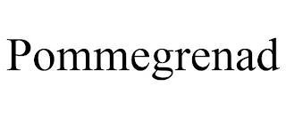 POMMEGRENAD trademark