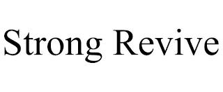STRONG REVIVE trademark
