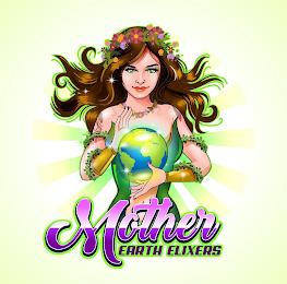 MOTHER EARTH ELIXERS trademark