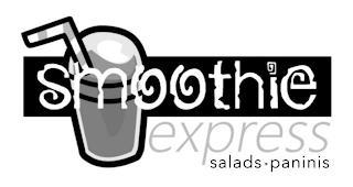 SMOOTHIE EXPRESS SALADS· PANINIS trademark