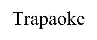 TRAPAOKE trademark