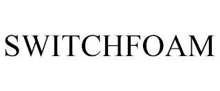 SWITCHFOAM trademark