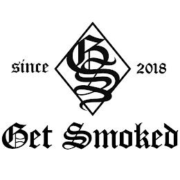GET SMOKED SINCE 2018 GS trademark
