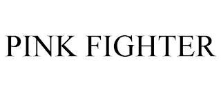 PINK FIGHTER trademark