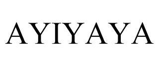 AYIYAYA trademark