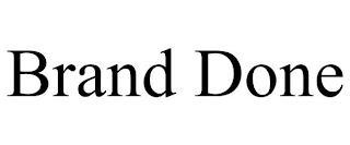 BRAND DONE trademark