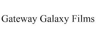 GATEWAY GALAXY FILMS trademark