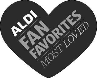 ALDI FAN FAVORITES MOST LOVED trademark