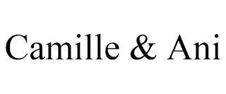 CAMILLE & ANI trademark