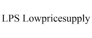 LPS LOWPRICESUPPLY trademark