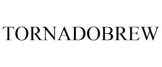 TORNADOBREW trademark