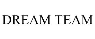 DREAM TEAM trademark
