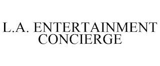 L.A. ENTERTAINMENT CONCIERGE trademark
