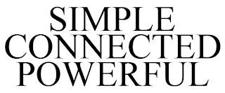SIMPLE CONNECTED POWERFUL trademark