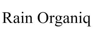 RAIN ORGANIQ trademark