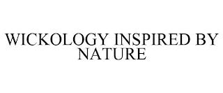 WICKOLOGY INSPIRED BY NATURE trademark