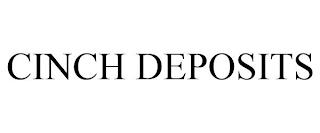CINCH DEPOSITS trademark