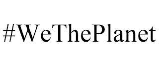#WETHEPLANET trademark