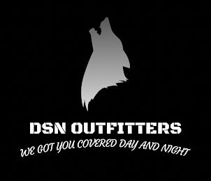 DSN OUTFITTERS WE GOT YOU COVERED DAY AND NIGHT trademark