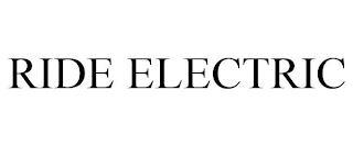 RIDE ELECTRIC trademark