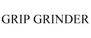 GRIP GRINDER trademark