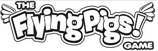THE FLYING PIGS! GAME trademark