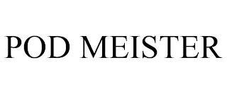 POD MEISTER trademark