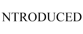 NTRODUCED trademark