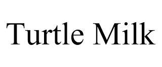 TURTLE MILK trademark