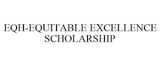 EQH-EQUITABLE EXCELLENCE SCHOLARSHIP trademark