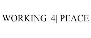 WORKING |4| PEACE trademark