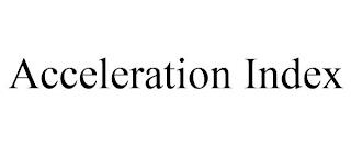 ACCELERATION INDEX trademark
