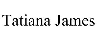 TATIANA JAMES trademark