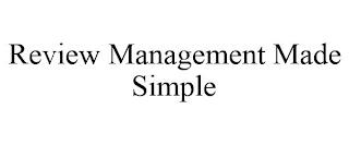 REVIEW MANAGEMENT MADE SIMPLE trademark