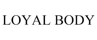 LOYAL BODY trademark
