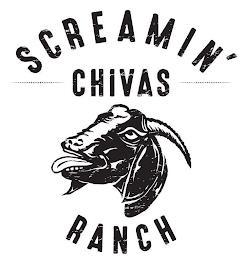 SCREAMIN' CHIVAS RANCH trademark