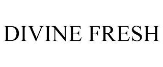 DIVINE FRESH trademark