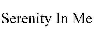 SERENITY IN ME trademark