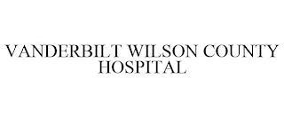 VANDERBILT WILSON COUNTY HOSPITAL trademark