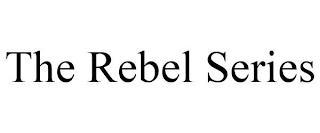 THE REBEL SERIES trademark